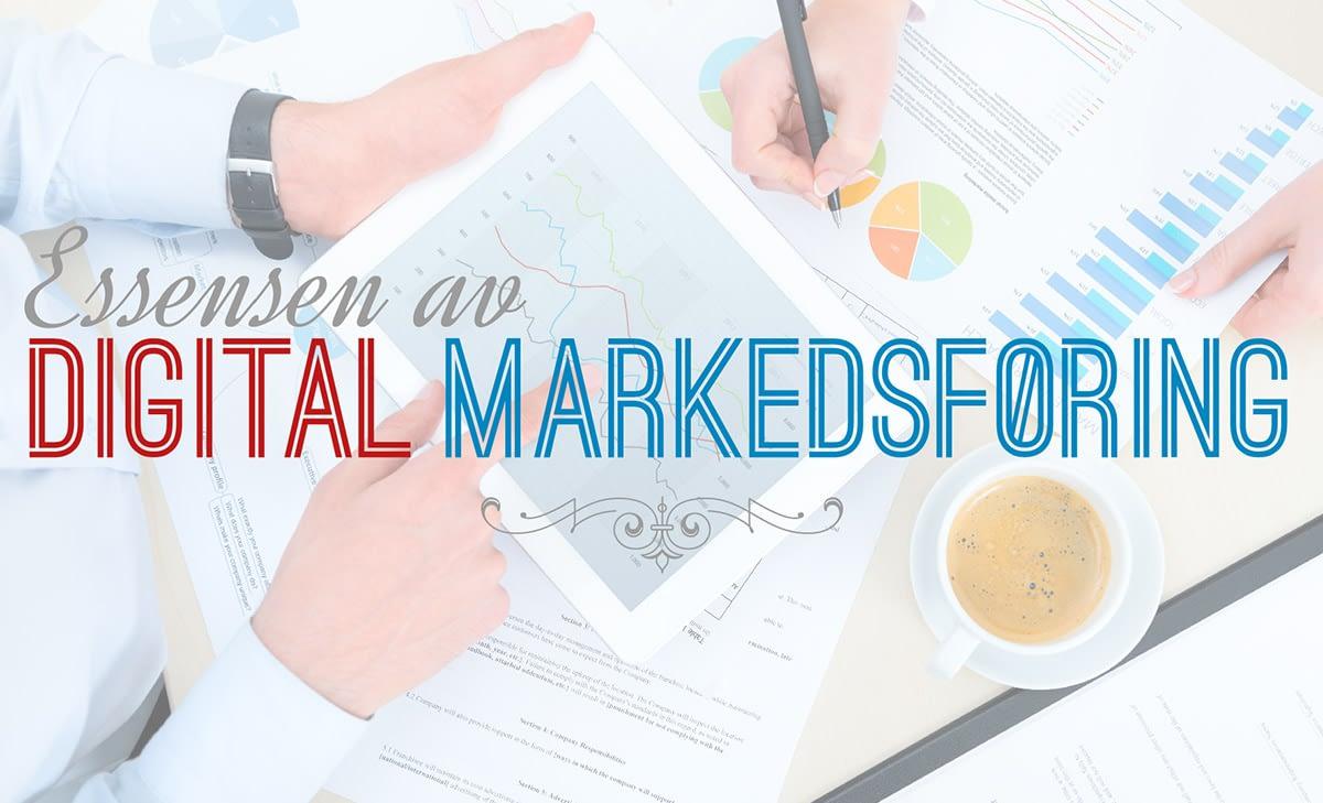 Digital markedsføring - Vær tilstede i alle kanaler men fokuser mest på de som passer best for din målgruppe og dine produkter og tjenester. Ha en klar langsiktig strategi for hva og hvor du vil.
